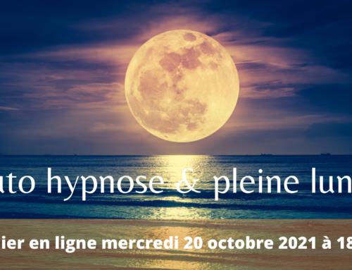 "Atelier en direct ""Auto hynose & pleine lune"""