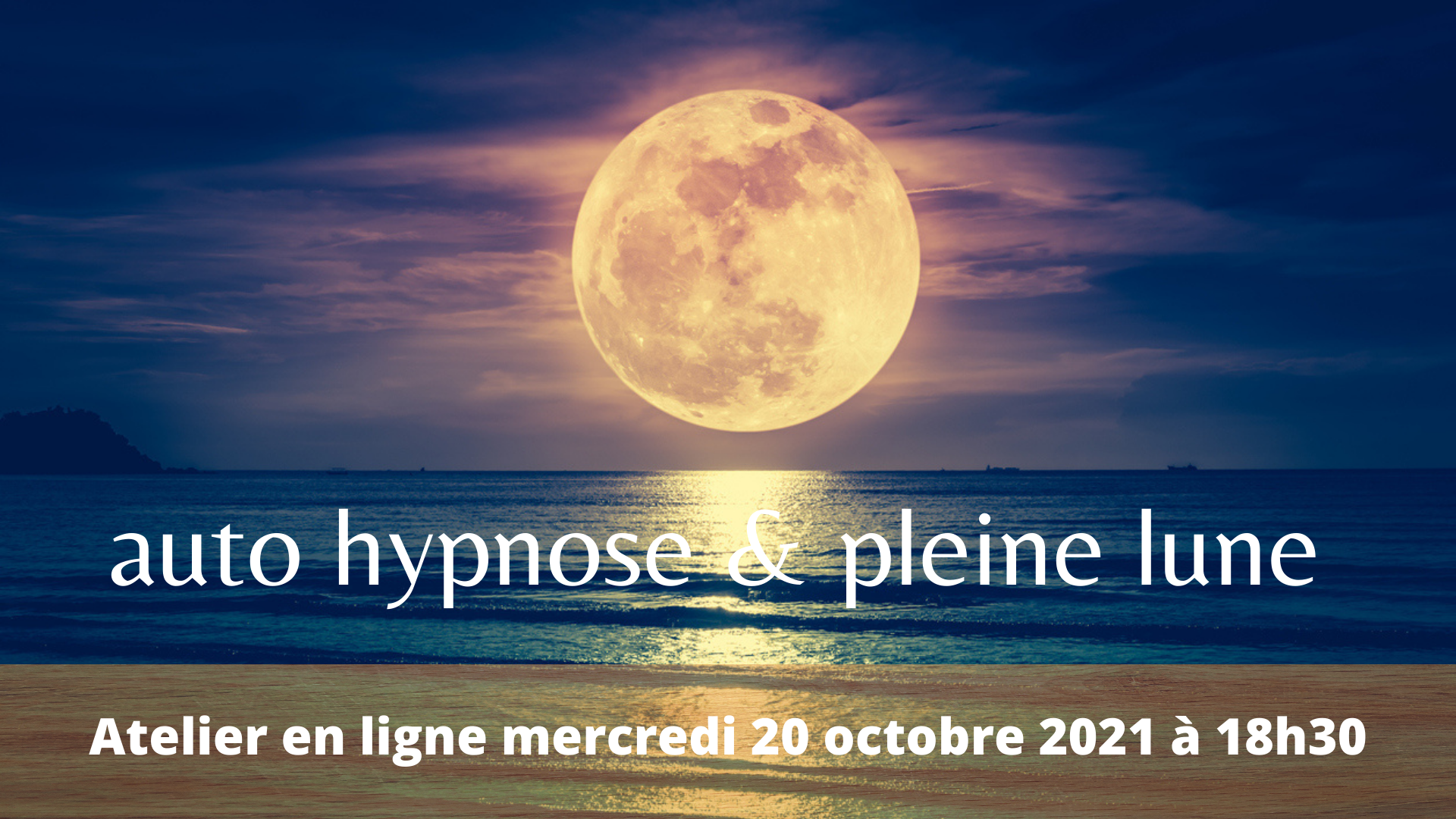 Atelier auto hypnose pleine lune